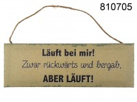Sign with slogan, Läuft bei mir..., paper on ...